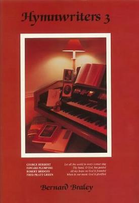 Hymn Writers: George Herbert, Edward Plumptre, Robert Bridges, Fred Pratt Green v. 3 (Hardback)