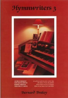Hymn Writers: George Herbert, Edward Plumptre, Robert Bridges, Fred Pratt Green v. 3 (Paperback)