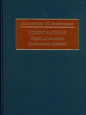 Robert Fayrfax: Regali, Albanus and Sponsus Amat Sponsam: Robert Fayrfax III - Early English Church Music 53 (Hardback)