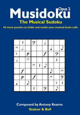 Musidoku Opus 2: The Musical Sudoku. 44 More Puzzles to Tickle and Tackle Your Musical Brain Cells (Paperback)
