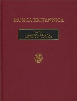 Richard Dering: Motets and Anthems - Musica Britannica 98 (Hardback)
