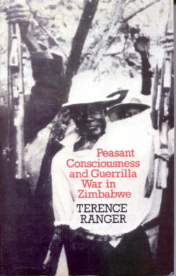 Peasant Consciousness and Guerrilla War in Zimbabwe: A Comparative Study (Paperback)