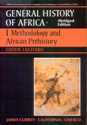 General History of Africa volume 1 [pbk abridged]: Methodology and African Prehistory - Unesco General History of Africa (Paperback)