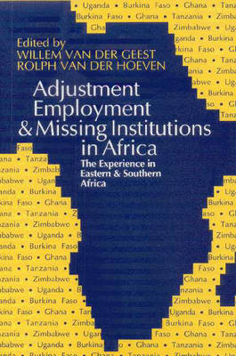 Adjustment, Employment and Missing Institutions in Africa: The Experience in Eastern and Southern Africa (Paperback)