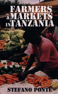 Farmers and Markets in Tanzania: How Policy Reforms Affect Rural Livelihoods in Africa (Paperback)