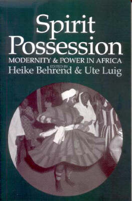 Spirit Possession, Modernity and Power in Africa (Paperback)