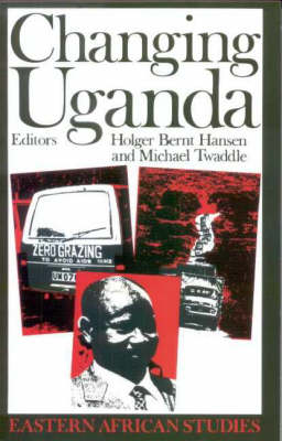 Changing Uganda: The Dilemmas of Structural Adjustment and Revolutionary Change - Eastern African Studies (Paperback)
