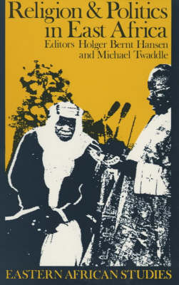 Religion and Politics in East Africa: The Period Since Independence - Eastern African Studies (Paperback)