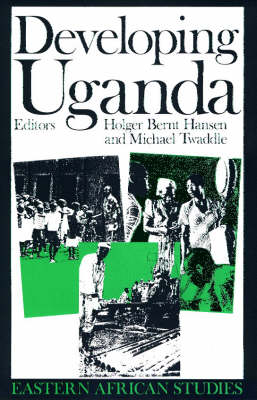 Developing Uganda - Eastern African Studies (Paperback)