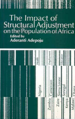The Impact of Structural Adjustment on the Population of Africa: The Implications for Education, Health and Employment (Paperback)