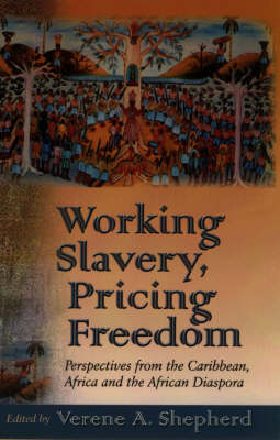 Working Slavery, Pricing Freedom: The Caribbean and the Atlantic World (Paperback)