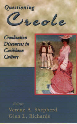 Questioning Creole: Creolisation Discourses in Caribbean Culture (Paperback)