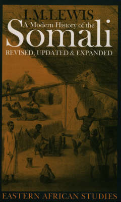 A Modern History of the Somali: Nation and State in the Horn of Africa - Eastern African Studies (Paperback)
