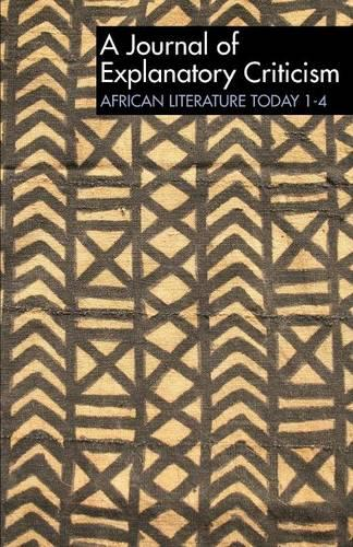ALT 1-4: African Literature Today: A Journal of Explanatory Criticism - African Literature Today v. 1 (Paperback)
