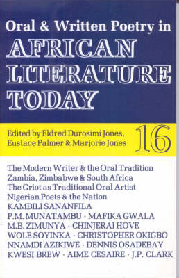 ALT 16 Oral and Written Poetry in African Literature Today - African Literature Today v. 16 (Paperback)