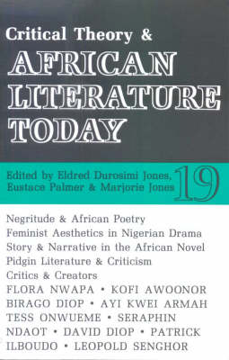 ALT 19 Critical Theory and African Literature Today - African Literature Today v. 19 (Paperback)