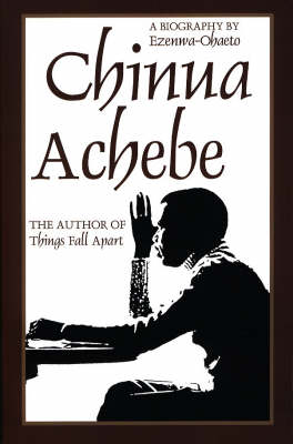 Chinua Achebe: A Biography (Paperback)