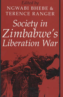 Society in Zimbabwe's Liberation War - Social History of Africa S. (Paperback)