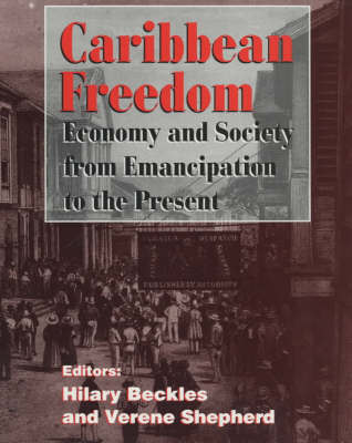 Caribbean Freedom: Economy and Society from Emancipation to the Present (Paperback)