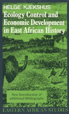 Ecology Control and Economic Development in East African History: Case of Tanganyika, 1850-1950 - Eastern African Studies (Paperback)