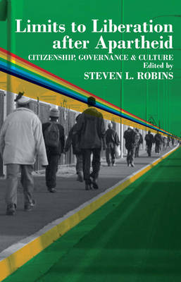 Limits to Liberation After Apartheid: Citizenship, Governance and Culture in South Africa (Paperback)