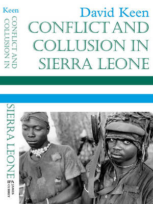 Conflict and Collusion in Sierra Leone (Paperback)