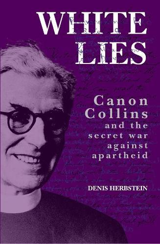 White Lies: Canon John Collins and the Secret War Against Apartheid (Paperback)
