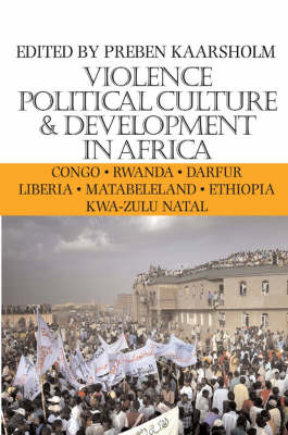 Violence, Political Culture and Development in Africa (Paperback)