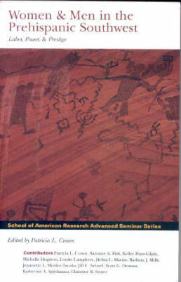 Women and Men in the Prehispanic Southwest: Labor, Power and Prestige - School of American Research Advanced Seminar Series (Paperback)