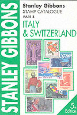 Stanley Gibbons Stamp Catalogue: Italy and Switzerland Pt. 8 (Paperback)