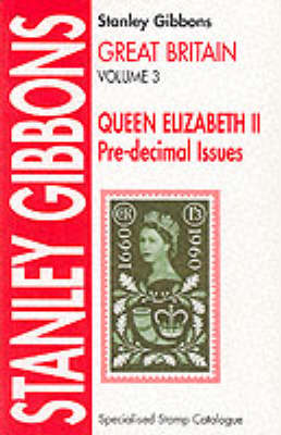 Great Britain Specialised Stamp Catalogue: Queen Elizabeth II Pre-decimal Issues v. 3 (Paperback)