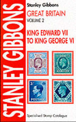 Great Britain Specialised Stamp Catalogue: King Edward VII to King George VI v. 2 (Paperback)