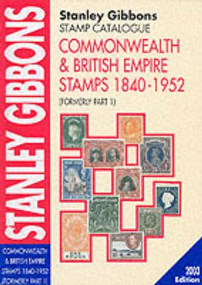 Commonwealth and British Empire Stamps 1840-1952 2003 (Hardback)