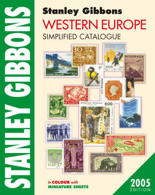 Western Europe Simplified Catalogue 2005: an Illustrated and Priced Single-volume Guide to the Postage Stamps of Western Europe Excluding Changes of Paper, Perforation, Shade and Watermark (Paperback)