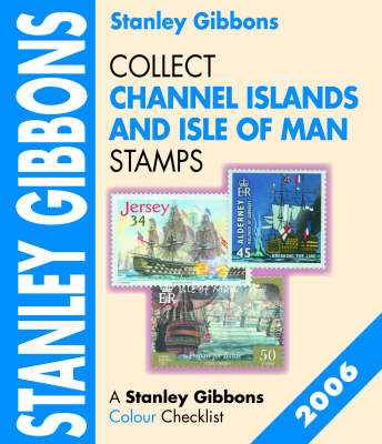 Collect Channel Islands and Isle of Man Stamps 2006: In Colour (Paperback)