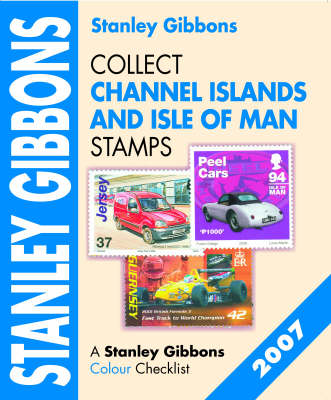Collect Channel Islands and Isle of Man Stamps 2007 (Paperback)