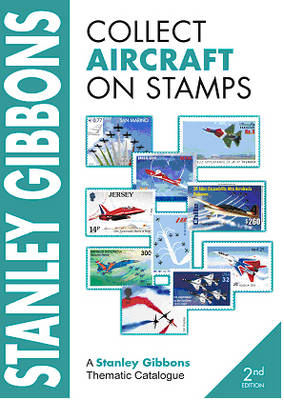 Stanley Gibbons Collect Aircraft on Stamps - Stanley Gibbons Thematic Catalogue (Paperback)