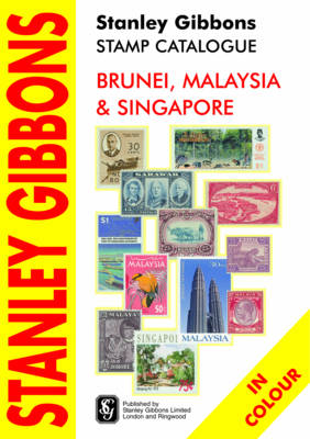 Stanley Gibbons Stamp Catalogue: Brunei, Malaysia and Singapore (Paperback)