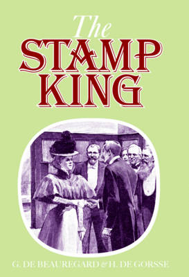 Stanley Gibbons the Stamp King (Paperback)