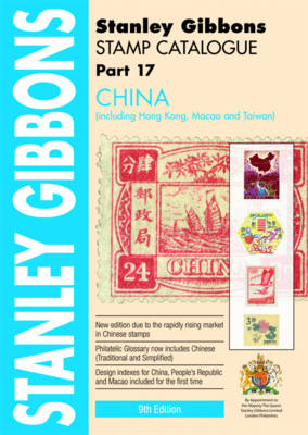 China - Stanley Gibbons Stamp Catalogue: Part 17 (Paperback)