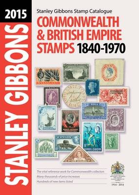 Stanley Gibbons Stamp Catalogue: Commonwealth & Empire Stamps 1840-1970 - Commonwealth Comprehensive (Hardback)