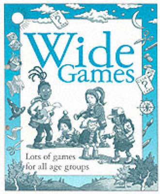 Wide Games: Lots of Games for All Age Groups (Paperback)