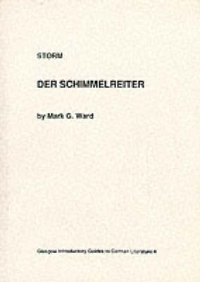 "Storm: ""Der Schimmelreiter"" - Glasgow Introductory Guides to German Literature (Paperback)"