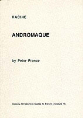 """Racine's """"Andromaque"""" - Glasgow Introductory Guides to French Literature (Paperback)"""