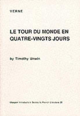 """Tour du Monde en 80 Jours"" - Glasgow Introductory Guides to French Literature v.23 (Paperback)"