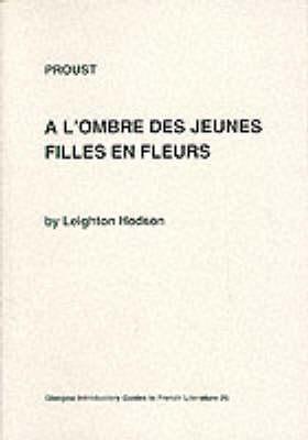 """Proust: """"A l'Ombre des Jeunes Filles en Fleurs"""" - Glasgow Introductory Guides to French Literature v. 26 (Paperback)"""
