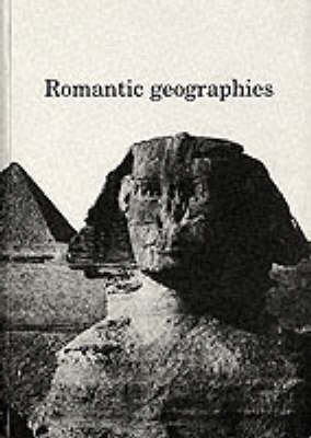 Romantic Geographies: Proceedings of the September 1994 Glasgow Colloquium (Paperback)