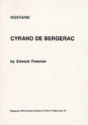 "Rostand: ""Cyrano de Bergerac"" - Glasgow Introductory Guides to French Literature v.34 (Paperback)"