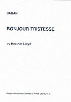 "Sagan: ""Bonjour Tristesse"" - Glasgow Introductory Guides to French Literature v. 35 (Paperback)"