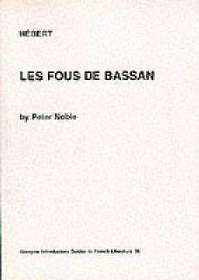 "Hebert: ""Les Fous de Bassan"" - Glasgow Introductory Guides to French Literature v. 36 (Paperback)"